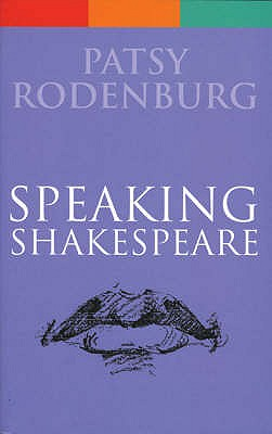 Speaking Shakespeare - Rodenburg, Patsy