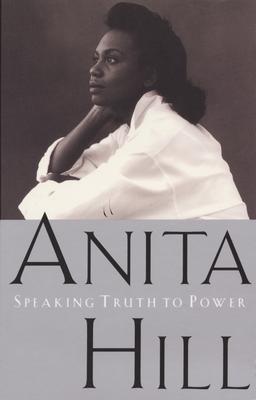 Speaking Truth to Power - Hill, Anita