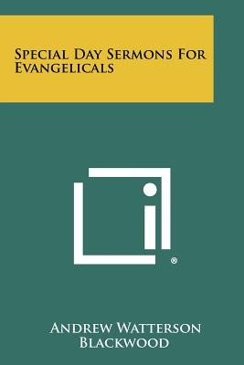 Special Day Sermons for Evangelicals - Blackwood, Andrew Watterson (Editor)