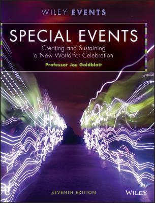 Special Events: Creating and Sustaining a New World for Celebration - Goldblatt, Joe