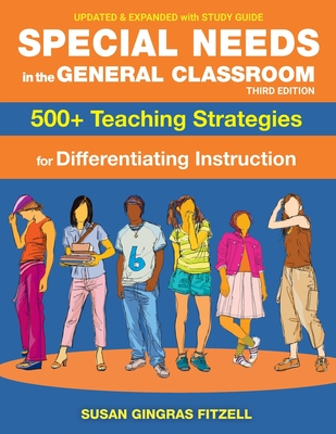Special Needs in the General Classroom, 3rd Edition: 500+ Teaching Strategies for Differentiating Instruction - Fitzell M Ed, Susan Gingras