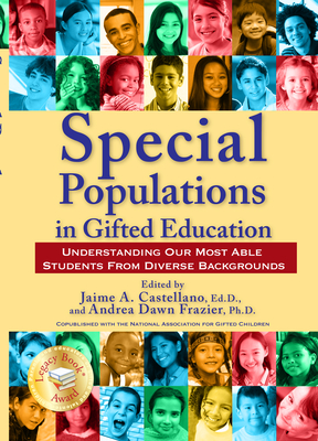 Special Populations in Gifted Education: Understanding Our Most Able Students from Diverse Backgrounds - Castellano, Jaime A (Editor), and Frazier, Andrea Dawn, PH.D. (Editor)