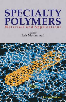 Specialty Polymers: Materials and Applications - Mohammad, Faiz (Editor)