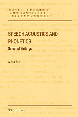 Speech Acoustics and Phonetics: Selected Writings - Fant, Gunnar