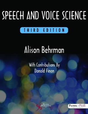 Speech and Voice Science - Behrman, Alison