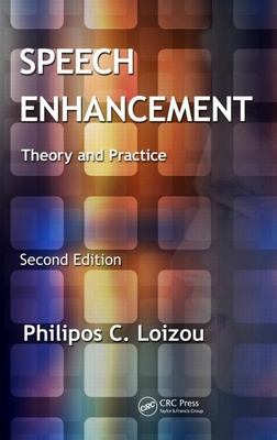 Speech Enhancement: Theory and Practice, Second Edition - Loizou, Philipos C