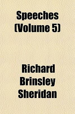 Speeches (Volume 5) Speeches (Volume 5) - Sheridan, Richard Brinsley