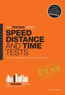 Speed, Distance and Time Tests: Over 450 Sample Speed, Distance and Time Test Questions - McMunn, Richard