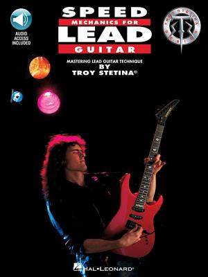 Speed Mechanics for Lead Guitar - Stetina, Troy
