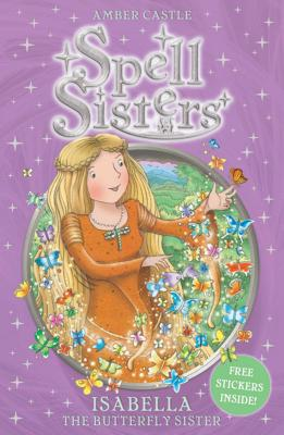 Spell Sisters: Isabella the Butterfly Sister - Castle, Amber
