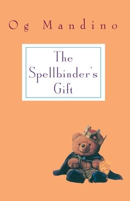 Spellbinder's Gift - Mandino, Og, and Madino, Og