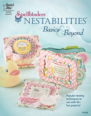 Spellbinders Nestabilities: Basics & Beyond - Caron, Stacey