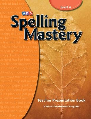 Spelling Mastery Level A, Teacher Materials - McGraw-Hill Education