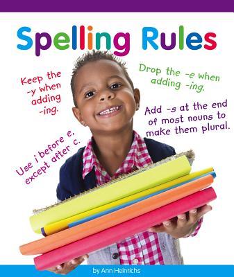 Spelling Rules - Heinrichs, Ann