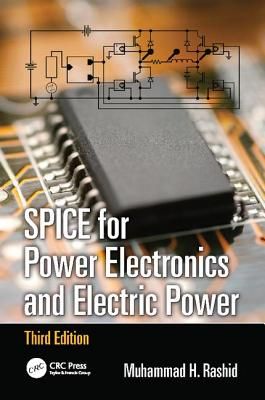 Spice for Power Electronics and Electric Power - Rashid, Muhammad H.