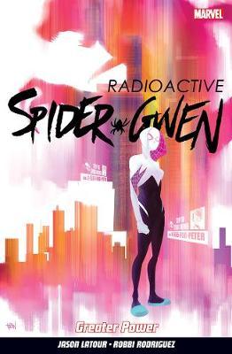 Spider-gwen Volume 1 - Latour, Jason, and Rodriguez, Robbi (Artist)