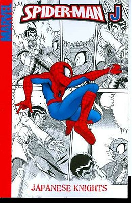 Spider-Man J: Japanese Knights - Fukami, Yuko (Translated by), and Sumerak, Marc (Adapted by), and Wells, Zeb (Adapted by)