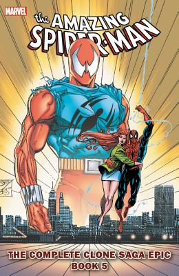 Spider-Man: The Complete Clone Saga Epic Book 5 - Dematteis, J M (Text by)