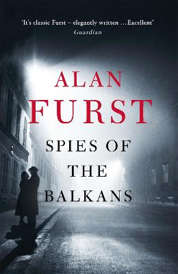 Spies of the Balkans - Furst, Alan