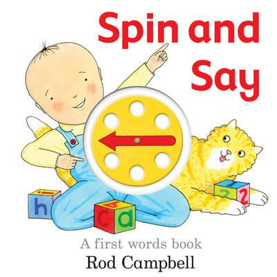 Spin and Say: A First Words Book - Campbell, Rod