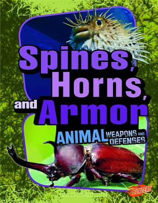 Spines, Horns, and Armor - Fox, Barbara (Consultant editor), and Gai, Jackie, DVM (Consultant editor), and Rake, Jody S