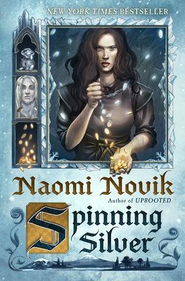 Spinning Silver - Novik, Naomi