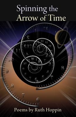 Spinning the Arrow of Time - Hoppin, Ruth