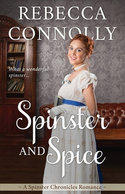 Spinster and Spice - Connolly, Rebecca