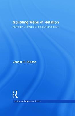 Spiraling Webs of Relation: Movements Toward an Indigenist Criticism - DiNova, Joanne R.