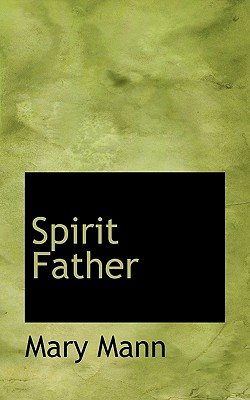 Spirit Father - Mann, Mary