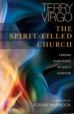 Spirit-filled Church: Finding Your Place in God's Purpose - Virgo, Terry
