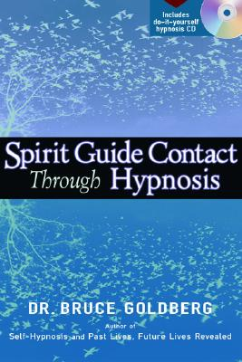Spirit Guide Contact Through Hypnosis - Goldberg, Bruce, Dr.