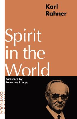 Spirit in the World - Rahner, Karl, and Metz, Johannes (Editor)