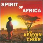 Spirit of Africa - The Kenyan Boys Choir