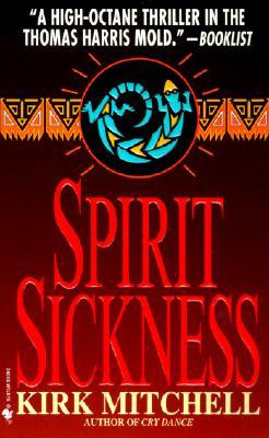 Spirit Sickness - Mitchell, Kirk