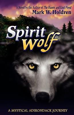 Spirit Wolf - Holdren, Mark W