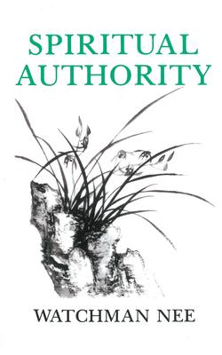 Spiritual Authority - Nee, Watchman