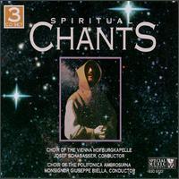 Spiritual Chants - Ambrosian Singers (choir, chorus); Hofburgkapelle Wein (choir, chorus)