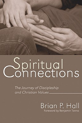 Spiritual Connections - Hall, Brian P, and Tonna, Benjamin (Foreword by)