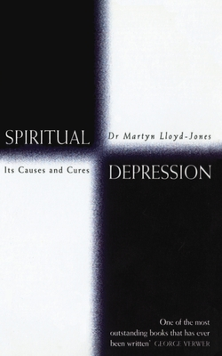 Spiritual Depression: Its Causes and Cures - Lloyd-Jones, Martyn