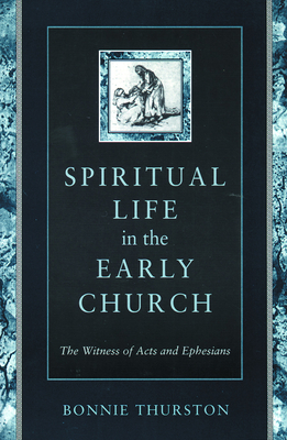 Spiritual Life in Early Church - Thurston, Bonnie B