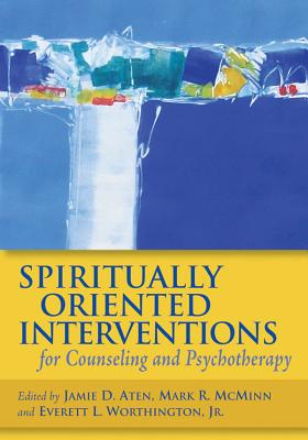 Spiritually Oriented Interventions for Counseling and Psychotherapy - Aten, Jamie D (Editor)