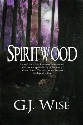 Spiritwood - Wise, G J, and Stephens, Becky (Editor)