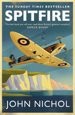 Spitfire: A Very British Love Story - Nichol, John