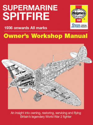 Spitfire Manual: An Insight into Owning, Restoring, Servicing and Flying Britain's Legendary World War 2 Fighter - Price, Alfred, Dr., and Blackah, Paul, MBE