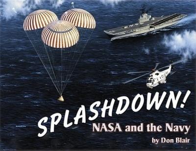 Splashdown!: NASA and the Navy - Blair, Don