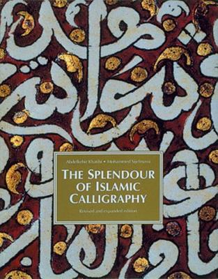 Splendour of Islamic Calligraphy - Khatibi, Abdelkebir