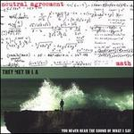 Split: Math/You Never Hear the Sound of What I Say