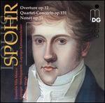 Spohr: Overture, Op. 12; Quartet-Concerto, Op. 131; Nonet, Op. 31