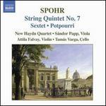 Spohr: String Quintet No. 7; Sextet; Potpourri